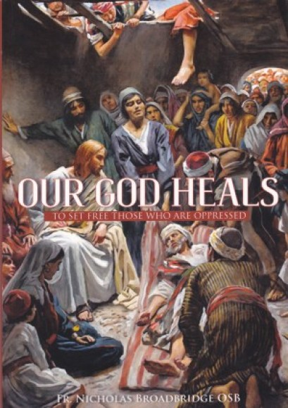 Our God Heals Fr. Nicholas Broadbridge OSB