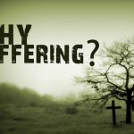 Blog Topic: Reflection on the Mysteries of Faith - What is the meaning of suffering?