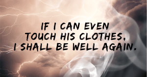 Touch his clothes Mark 5:21-43