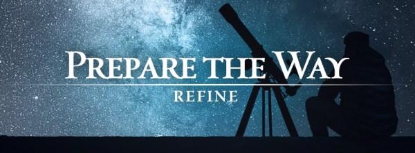 Prepare the Way Refine