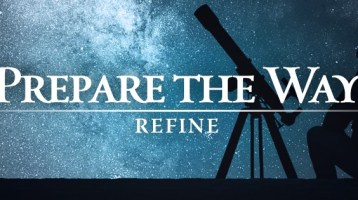 Prepare the Way Refine