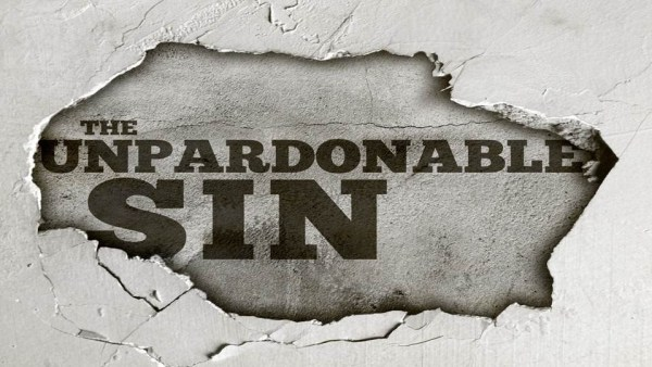 The Unpardonable Sin