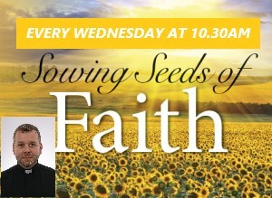 Every Wednesday 10:30am on Facebook for Children - 'Sowing seeds of faith' with Fr Marcin