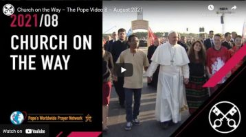 Pope Francis Prayer Intentions August 2021 - The Church