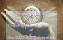 Những Stt ý nghĩa giúp bạn biết trân trọng thời gian