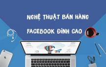 Chiến thuật bán hàng online Facebook đắt khách như tôm tươi