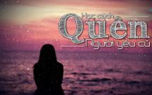 8 cách để quên đi người yêu cũ nhanh nhất giúp bạn thoát khỏi đau khổ sau chia tay