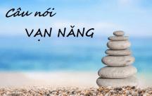 Những câu nói vạn năng giúp bạn tìm thấy những điều tích cực trong cuộc sống