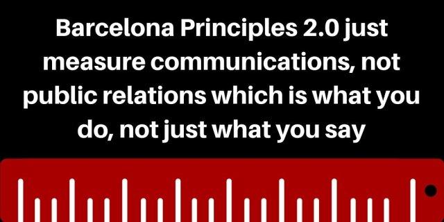 Barcelona Principles 2.0 just measure communications not PR
