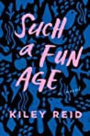 The Reading Room — Such a Fun Age by Kiley Reid