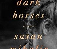 The Reading Room– Dark Horses by Susan Mihalic