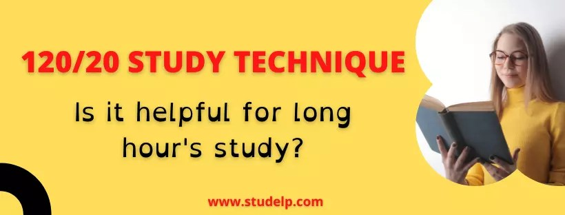 120/20 study technique- study for long hours