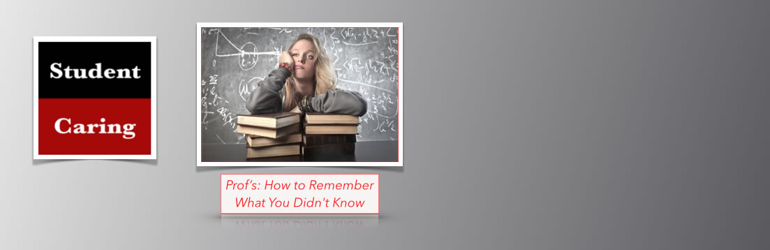 Prof's: How to Remember What You Didn't Know