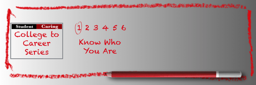 SC 76 #1 College to Career – Know Who You Are