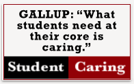 "GALLUP: ""What students need at their core is caring."""