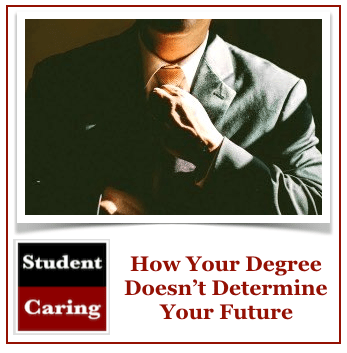 How Your Degree Doesn't Determine Your Future