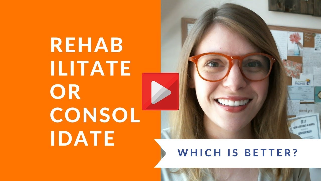 Featured resource student loan hero is c. Should You Rehabilitate Or Consolidate Defaulted Student