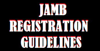 image showing the 2021 JAMB Registration Guidelines and procedures at CBT centers