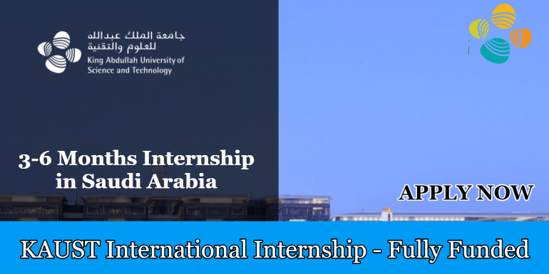 KAUST INTERNATIONAL INTERNSHIP 2019 IN SAUDI ARABIA – FULLY FUNDED 