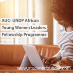 AUC- UNDP AFRICAN YOUNG WOMEN LEADERS FELLOWSHIP PROGRAMME [FULLY FUNDED]