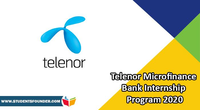 Telenor Microfinance Bank Internship Program 2020 – For Undergraduates