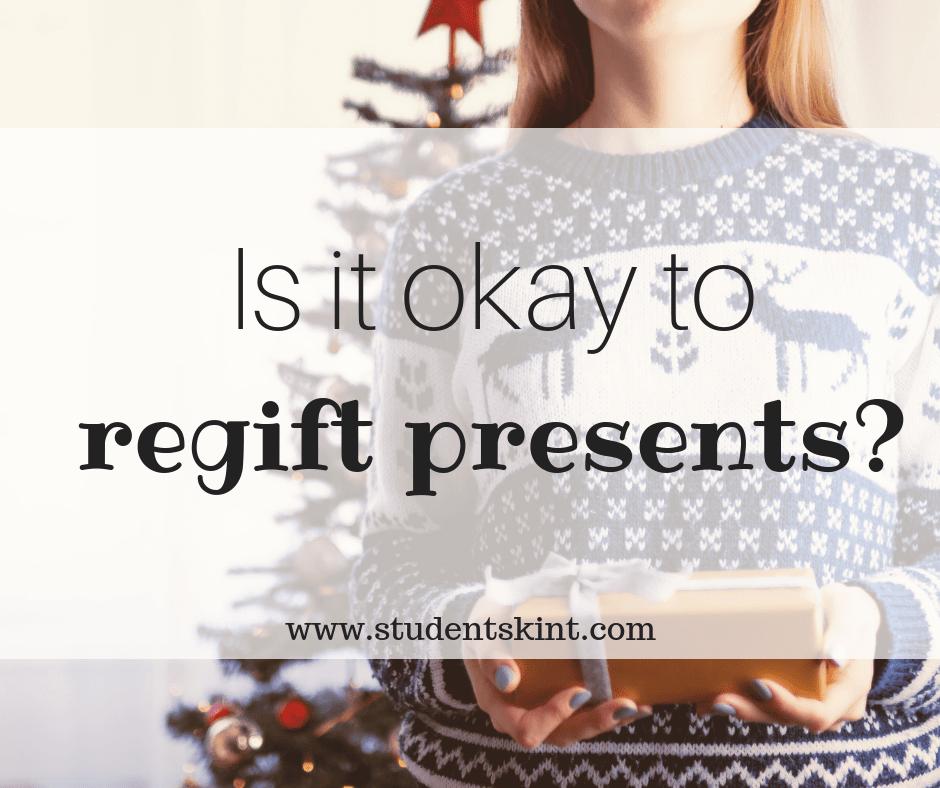 Is it okay to regift presents?