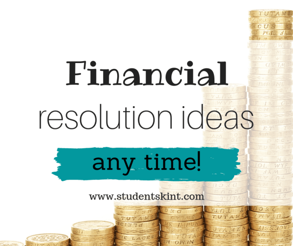 financial resolution ideas any time student skint