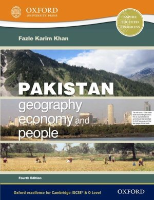 OXFORD Pakistan Geography, Economy, and People Fourth Edition (FAZLE KARIM KHAN)