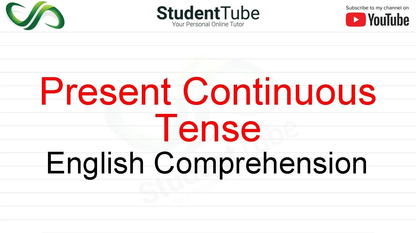 Present Continuous Tense - English Comprehension by Student Tube