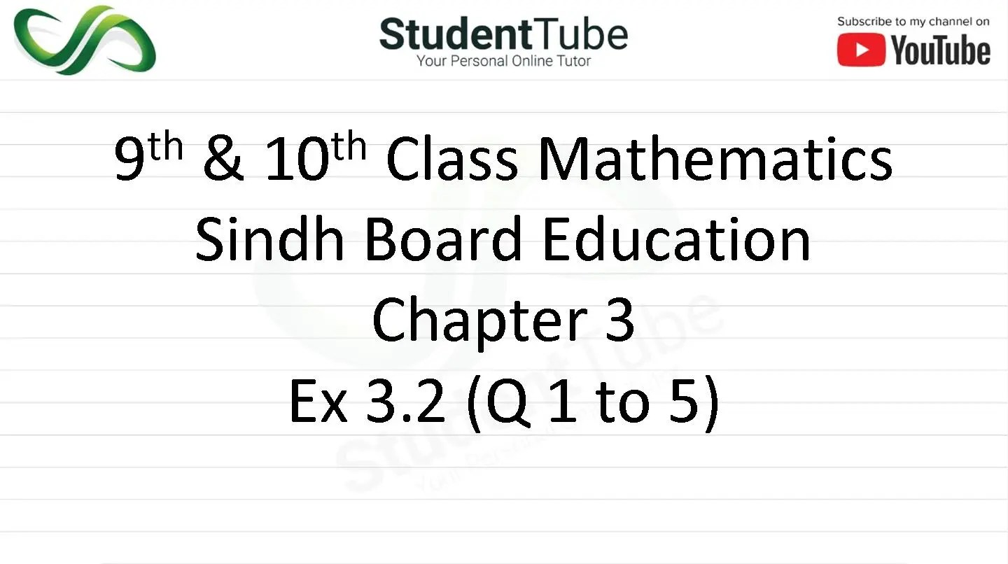 Chapter 3 - Exercise 3.2 Q 1 to 5 (9 & 10 Mathematics - Sindh Board) by Student Tube