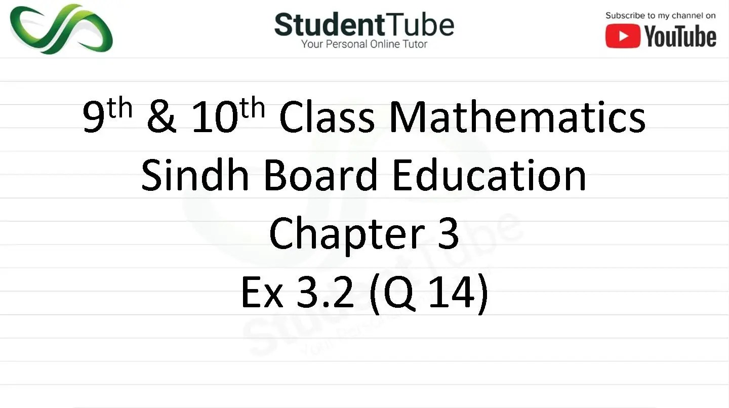 Chapter 3 - Exercise 3.2 Q 14 (9 & 10 Mathematics - Sindh Board) by Student Tube