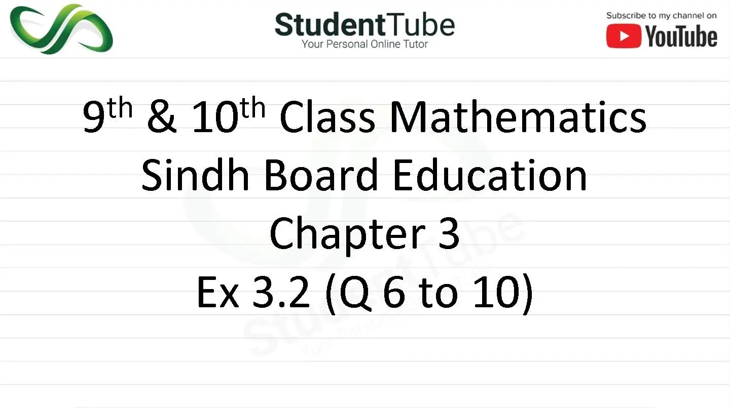Chapter 3 - Exercise 3.2 Q 6 to 10 (9 & 10 Mathematics - Sindh Board) by Student Tube