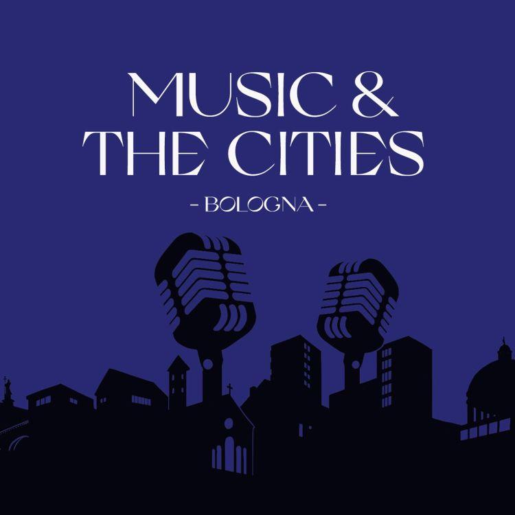 Music & The Cities (EN) | Bologna