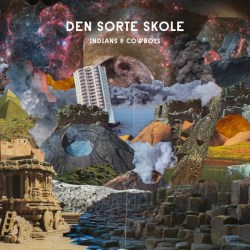 Den Sorte Skole – Indians And Cowboys