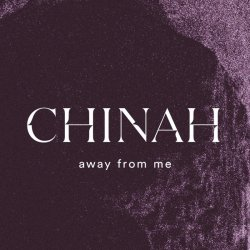 Chinah – Away From Me
