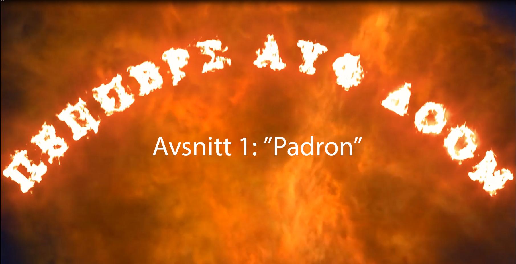 "Peppers auf Doom – Avsnitt 1 ""Padron"""