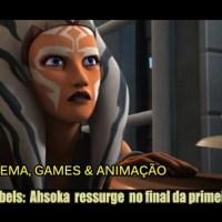 Star Wars Rebels: Retorno de Ahsoka Tano marca o final da primeira temporada