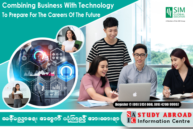 Combining Business with Technology to Prepare For the Careers (Contact : 09 5151008, 09 420099997)