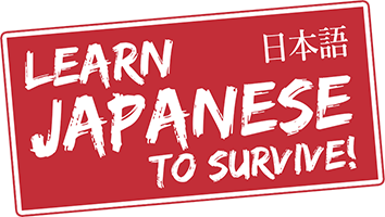 Learn Japanese To Survive!