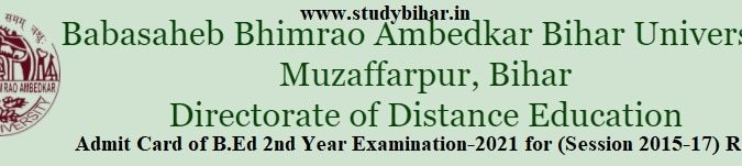Downlaod- Admit Card of B.Ed 2nd Year Examination-2021 for (Session 2015-17)