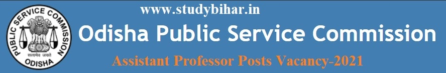 Apply for Assistant Professor Posts Vacancy-2021 in OPSC, Last Date-14/03/2021.