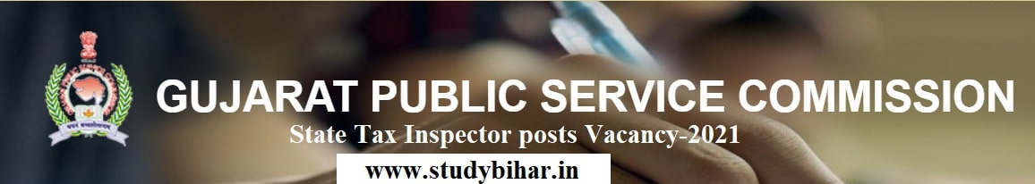 Apply - State Tax Inspector Vacancy in GPSC, Last Date-31/03/2021