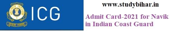 Downlaod Admit Card-2021 for Navik posts in Indian Coast Guard