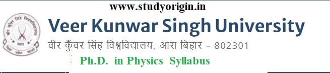 Download the Ph.D. in Physics Syllabus of Veer Kunwar Singh University, Ara-Bihar
