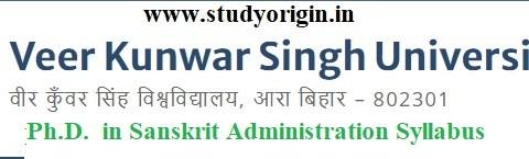 Download the Ph.D. in Sanskrit Administration Syllabus of Veer Kunwar Singh University, Ara-Bihar