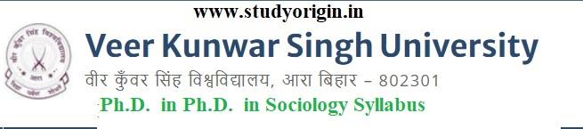 Download the Ph.D. in Ph.D. in Sociology Syllabus of Veer Kunwar Singh University, Ara-Bihar