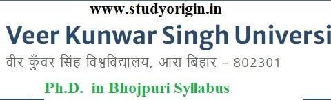 Download the Ph.D. in Bhojpuri Syllabus of Veer Kunwar Singh University, Ara-Bihar by Click Here