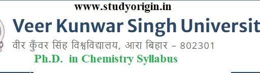 Download the Ph.D. in Chemistry Syllabus of Veer Kunwar Singh University, Ara-Bihar