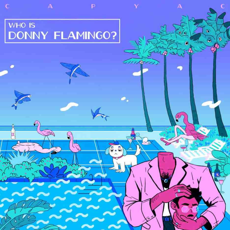 Capyac Who Is Donny Flamingo