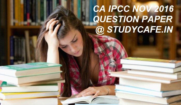 Download CA IPCC Costing and Financial Management Question paper Nov 2016